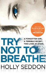 Paperback cover of Try Not to Breathe by Holly Seddon